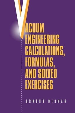 Book Vacuum Engineering Calculations, Formulas, and Solved Exercises by Berman, Armand