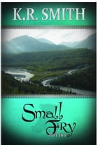 Small Fry Part Two by K.R. Smith