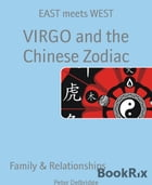 VIRGO and the Chinese Zodiac: EAST meets WEST by Peter Delbridge