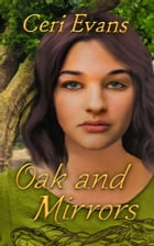 Oak and Mirrors by Ceri Evans