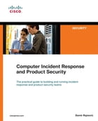 Computer Incident Response and Product Security by Damir Rajnovic