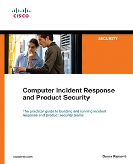 Book Computer Incident Response and Product Security by Damir Rajnovic