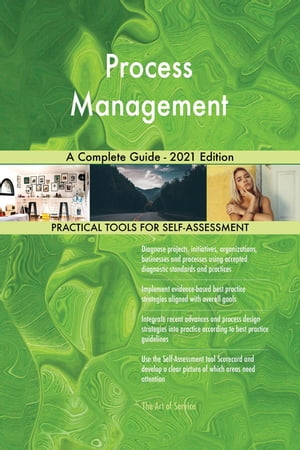 Process Management A Complete Guide - 2021 Edition by Gerardus Blokdyk