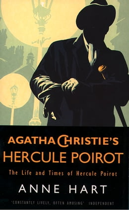 Book Agatha Christie's Poirot: The Life and Times of Hercule Poirot by Anne Hart