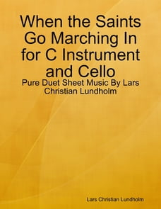 When the Saints Go Marching In for C Instrument and Cello - Pure Duet Sheet Music By Lars Christian…