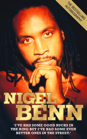 Nigel Benn - The Dark Destroyer I've Had Some Good Rucks in the Ring but I've had Some Even Better Ones in the Street