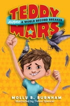 Teddy Mars Book #1: Almost a World Record Breaker Cover Image