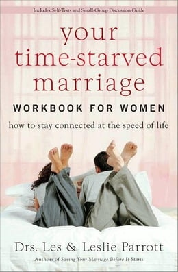 Book Your Time-Starved Marriage: How to Stay Connected at the Speed of Life by Les and Leslie Parrott