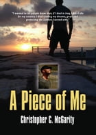 A Piece Of Me by Christopher Conan McGarity