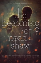 The Becoming of Noah Shaw Cover Image
