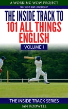 The Inside Track to 101 All Things English Volume 1 by Ian Rodwell