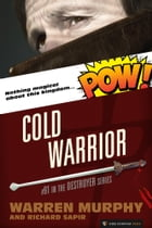 Cold Warrior: The Destroyer #91 by Warren Murphy