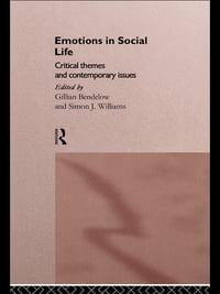 Emotions in Social Life: Critical Themes and Contemporary Issues