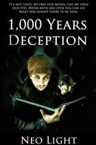 The 1,000 Years Deception by Neo Light