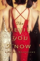 The Devil You Know: A Novel by Louise Bagshawe
