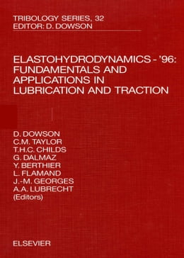 Book Elastohydrodynamics - '96: Fundamentals and Applications in Lubrication and Traction by Taylor, C.