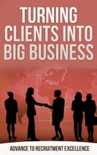 Turning Clients into Big Business by Jonas Klaus