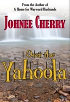 Over the Yahoola by Johnee Cherry