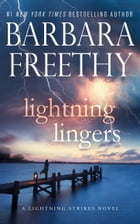 Lightning Lingers by Barbara Freethy