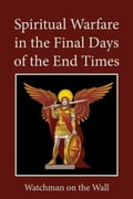 Spiritual Warfare in the Final Days of the End Times 15131404-c795-422b-bbc6-86febea40932