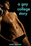A Gay College Story f4341ee8-6835-4c56-8782-b16ebcc73392