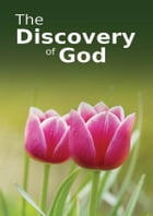 The Discovery of God: Islamic Books on the Quran, the Hadith and the Prophet Muhammad by Maulana Wahiduddin Khan