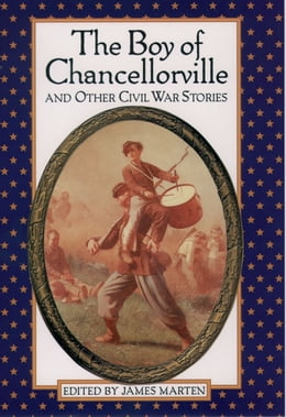 Book The Boy of Chancellorville and Other Civil War Stories by James Marten