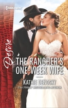 The Rancher's One-Week Wife: A Sexy Western Contemporary Romance by Kathie DeNosky