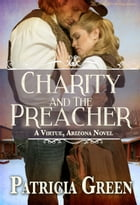 Charity and the Preacher by Patricia Green