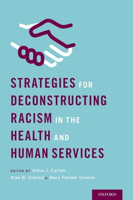 Book Strategies for Deconstructing Racism in the Health and Human Services by Alma Carten