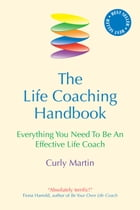 The Life Coaching Handbook by Curly Martin