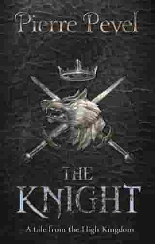 The Knight: A Tale from the High Kingdom