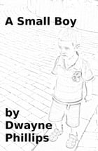 A Small Boy by Dwayne Phillips