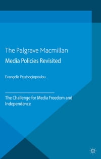 Media Policies Revisited: The Challenge for Media Freedom and Independence