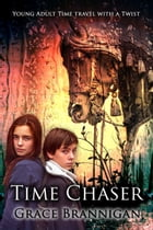 Time Chaser by Grace Brannigan