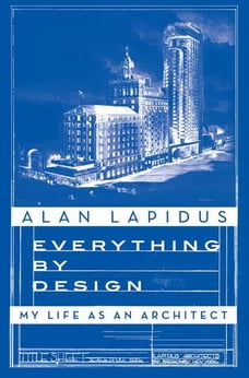Everything by Design: My Life as an Architect