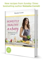 Honestly Healthy in a Hurry: The busy food-lover's cookbook by Natasha Corrett