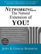 Networking... The Natural Extension of You! by John Sexsmith