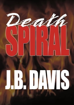 Book Death Spiral by J.B. Davis