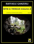 MTB in trincea Vol. 2 by Raffaele Ganzerli
