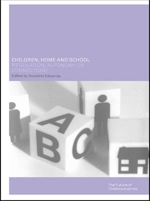 Children,  Home and School Regulation,  Autonomy or Connection?