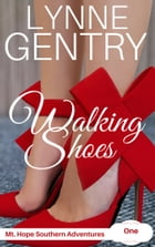 Walking Shoes: A Novel by Lynne Gentry