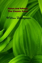Venus and Adonis, The Classic Poem by William Shakespeare