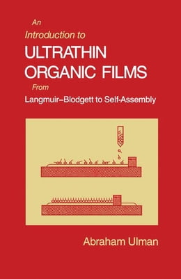 Book An Introduction to Ultrathin Organic Films: From Langmuir--Blodgett to Self--Assembly by Ulman, Abraham