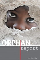 The Orphan Report