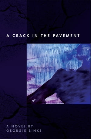 A Crack in the Pavement by Georgie Binks