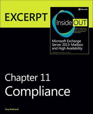Compliance EXCERPT from Microsoft Exchange Server 2013 Inside Out