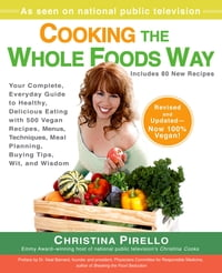 Cooking the Whole Foods Way: Your Complete, Everyday Guide to Healthy, Delicious Eating with 500…