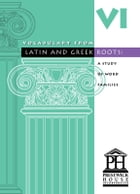 Vocabulary From Latin And Greek Roots - Book VI by Elizabeth Osborne
