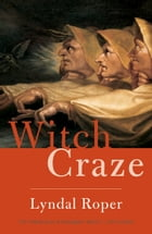 Witch Craze by Lyndal Roper